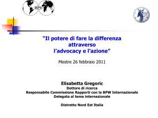 """""""Il potere di fare la differenza attraverso  l'advocacy e l'azione"""" Mestre 26 febbraio 2011"""