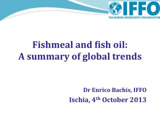 Fishmeal and fish oil: A summary of global trends