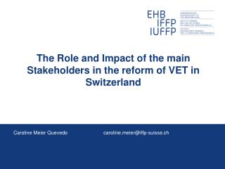 The Role and Impact of the main Stakeholders in the reform of VET in Switzerland