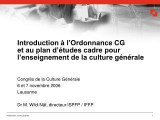 Congr�s de la Culture G�n�rale 6 et 7 novembre 2006 Lausanne