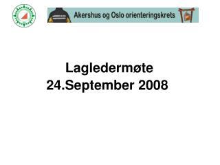 Laglederm�te 24.September 2008
