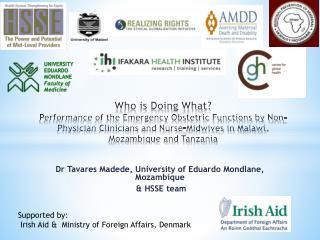 Dr Tavares  Madede , University of Eduardo  Mondlane , Mozambique   & HSSE team