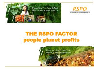 THE RSPO FACTOR people planet profits