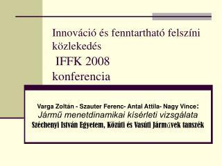 Innováció és fenntartható felszíni közlekedés IFFK 2008  konferencia