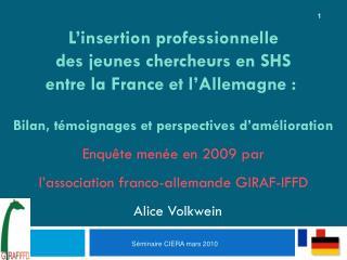 Enquête menée en 2009 par l'association franco-allemande GIRAF-IFFD