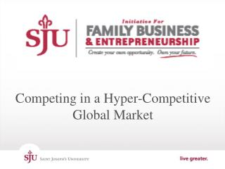Competing in a Hyper-Competitive  Global Market