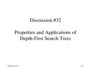 Discussion #32 Properties and Applications of Depth-First Search Trees
