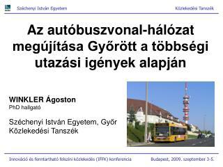 Az autóbuszvonal-hálózat megújítása Győrött a többségi utazási igények alapján