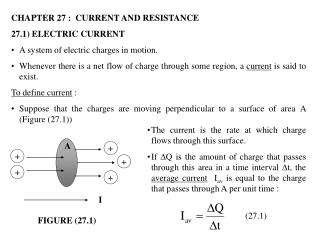 CHAPTER 27 :  CURRENT AND RESISTANCE 27.1) ELECTRIC CURRENT