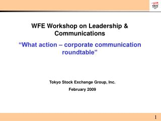 "WFE Workshop on Leadership & Communications ""What action – corporate communication roundtable"""