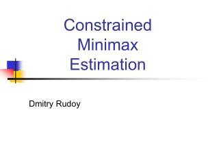 Constrained Minimax Estimation