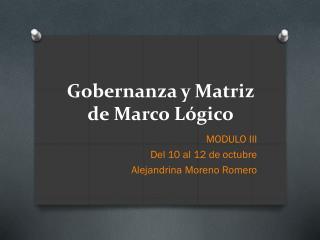 Gobernanza y  Matriz de Marco Lógico