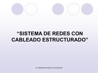 """""""SISTEMA DE REDES CON CABLEADO ESTRUCTURADO"""""""