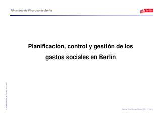 Planificaci ón, control y gestión de los  gastos sociales en Berlín