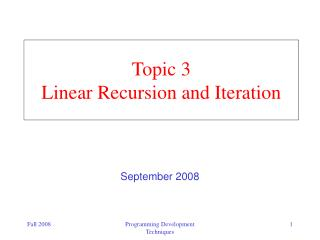 Topic 3 Linear Recursion and Iteration