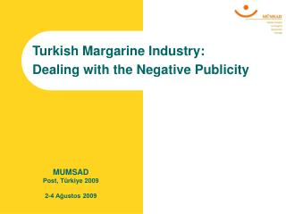 Turkish Margarine Industry:  Dealing with  the  Negative Publicity