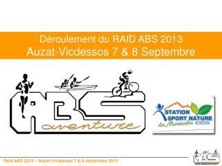 Déroulement du RAID ABS 2013 Auzat-Vicdessos 7 & 8 Septembre