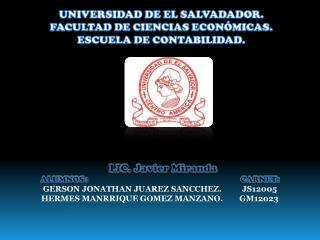 UNIVERSIDAD DE EL SALVADADOR. FACULTAD DE CIENCIAS ECONÓMICAS. ESCUELA DE  CONTABILIDAD.