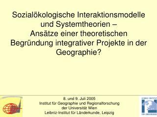 8. und 9. Juli 2005 Institut für Geographie und Regionalforschung der Universität Wien