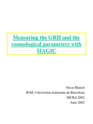 Measuring the GRH and the cosmological parameters with MAGIC