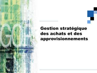 Gestion stratégique des achats et des approvisionnements