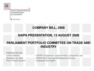 PRESENTED BY:  Lerato Sebata 		– SAIPA Chairperson subcommittee: Corporate Law