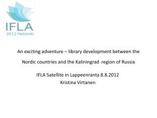 IFLA  Satellite  in Lappeenranta 8.8.2012 Kristina Virtanen