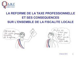 LA REFORME DE LA TAXE PROFESSIONNELLE ET SES CONSEQUENCES  SUR L'ENSEMBLE DE LA FISCALITE LOCALE