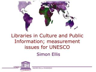 Libraries in Culture and Public Information; measurement issues for UNESCO