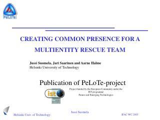 CREATING COMMON PRESENCE FOR A MULTIENTITY RESCUE TEAM