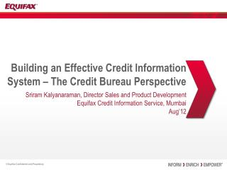 Building an Effective Credit Information  System – The Credit Bureau Perspective