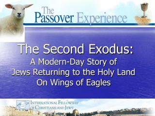 The Second Exodus: A Modern-Day Story of Jews Returning to the Holy Land On Wings of Eagles