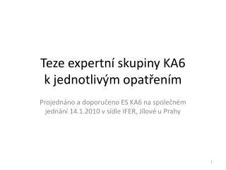 Teze expertní skupiny KA6  k jednotlivým opatřením