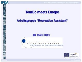 "TourBo meets Europe Arbeitsgruppe ""Recreation Assistant"""