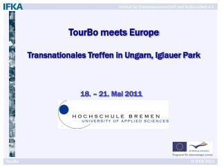 TourBo meets Europe Transnationales Treffen in Ungarn, Iglauer Park