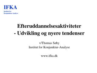 Efteruddannelsesaktiviteter - Udvikling og nyere tendenser v/Thomas Søby