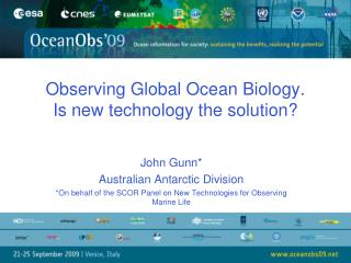 Observing Global Ocean Biology.  Is new technology the solution?