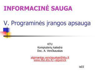 INFORMACINĖ SAUGA V. Programinės įrangos apsauga
