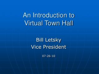 An Introduction to Virtual Town Hall
