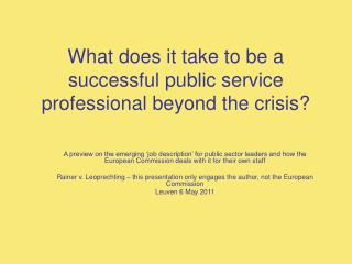 What does it take to be a successful public service professional beyond the crisis?