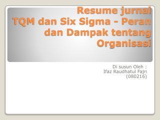 Resume  jurnal TQM dan Six Sigma - Peran dan Dampak tentang Organisasi