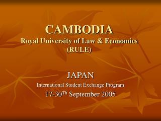 CAMBODIA Royal University of Law & Economics (RULE)