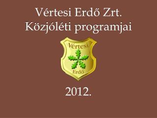 Vértesi Erdő  Zrt . Közjóléti programjai