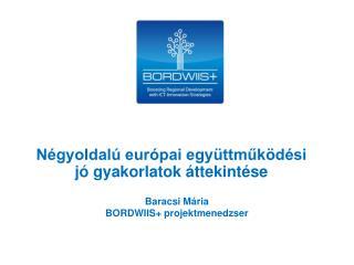 Baracsi Mária BORDWIIS+ projektmenedzser