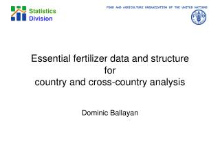 Essential fertilizer data and structure  for  country and cross-country analysis