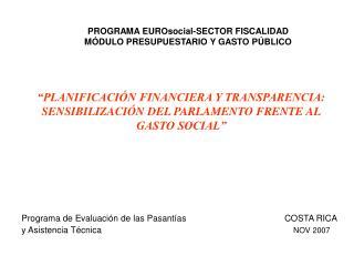 """""""PLANIFICACIÓN FINANCIERA Y TRANSPARENCIA: SENSIBILIZACIÓN DEL PARLAMENTO FRENTE AL GASTO SOCIAL"""""""