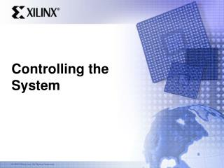Controlling the System