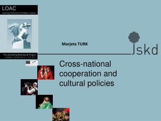 The Grundtvig Multilateral Project Ljubljana,  Slovenia 29. 5. � 3. 6. 2011