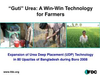 """Guti"" Urea: A Win-Win Technology for Farmers"