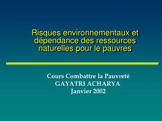 Risques environnementaux et dépendance des ressources naturelles pour le pauvres